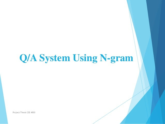 Q/A System Using N-gram Project/Thesis CSE 4000