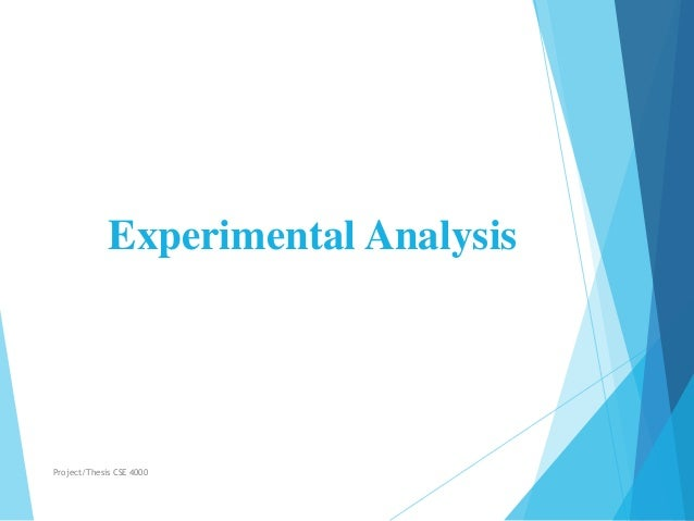 Experimental Analysis Project/Thesis CSE 4000