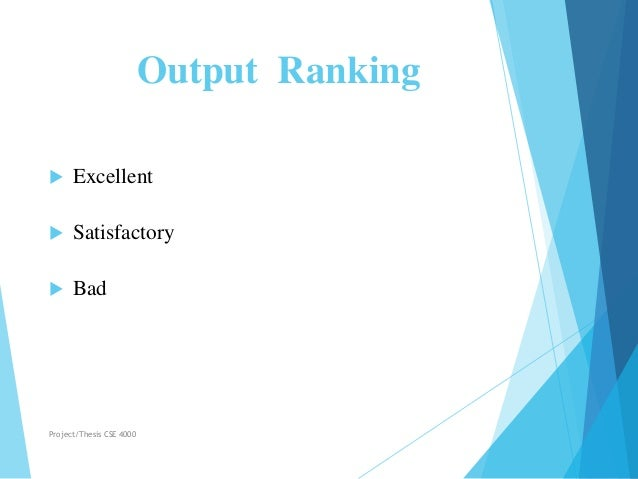 Output Ranking  Excellent  Satisfactory  Bad Project/Thesis CSE 4000
