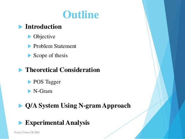 Outline  Introduction  Objective  Problem Statement  Scope of thesis  Theoretical Consideration  POS Tagger  N-Gram...