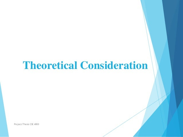 Theoretical Consideration Project/Thesis CSE 4000