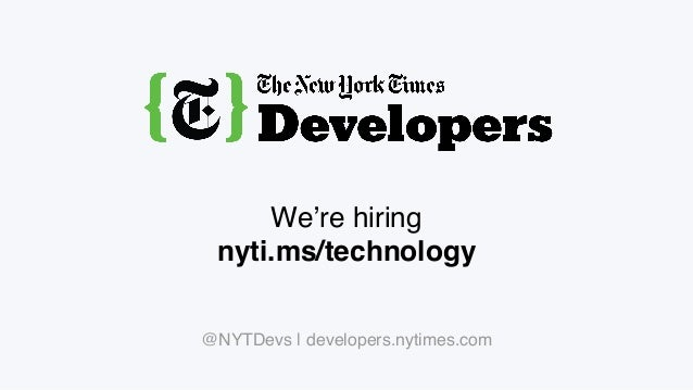 Connect with us on Slack! http://video-dev.org @NYTDevs   developers.nytimes.com