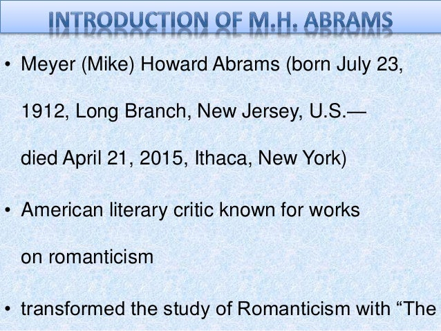 """m h abrams the mirror and the Mh abrams will turn 100 years old next week, and this weekend  """"the mirror  and the lamp was important criticism of literature,"""" he said,."""