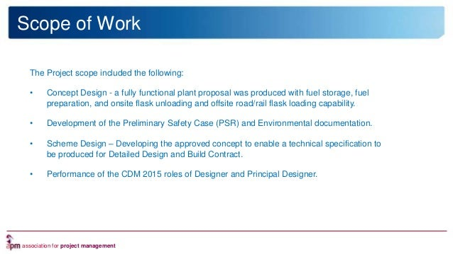 association for project management Nuclear Technology and Innovation Scope of Work The Project scope included the followin...