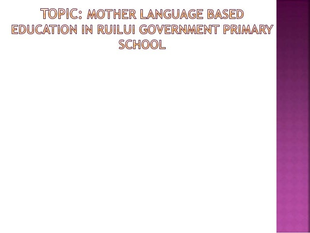 mother tongue based International conference on inclusive education and mother tongue-based multilingual education february 18-20, 2016 waterfront-manila pavilion hotel (manila, philippines).