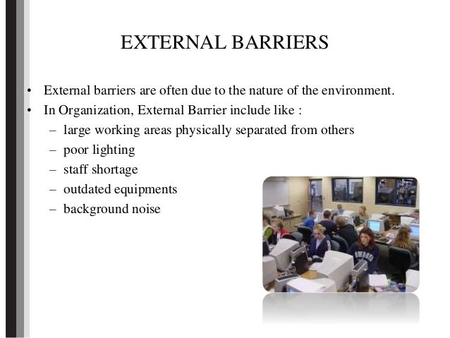 barriers to communication and solutions for barriers People tend to interact, do business with like-minded people i spend a lot of  time talking to business owners, managers and employees, and.