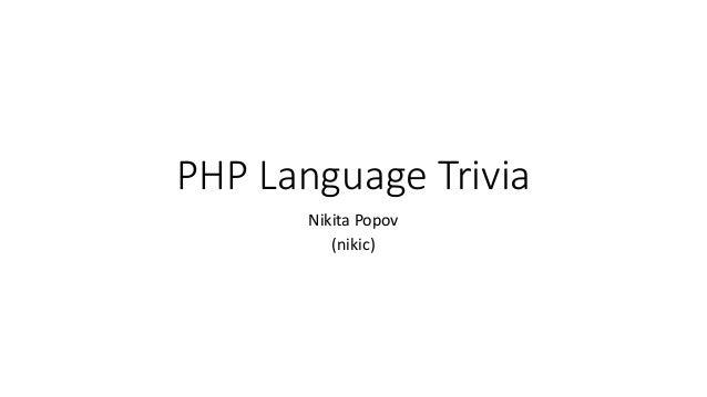 PHP Language Trivia Nikita Popov (nikic)