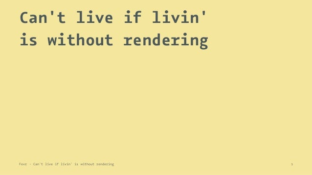 Can't live if livin' is without rendering Fevr - Can't live if livin' is without rendering 1