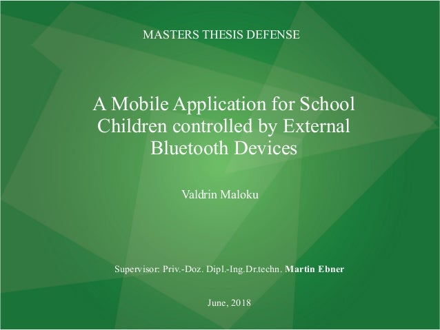 A Mobile Application for School Children controlled by External Bluetooth Devices Valdrin Maloku Supervisor: Priv.-Doz. Di...