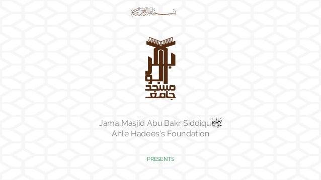 Jama Masjid Abu Bakr Siddique Ahle Hadees's Foundation PRESENTS