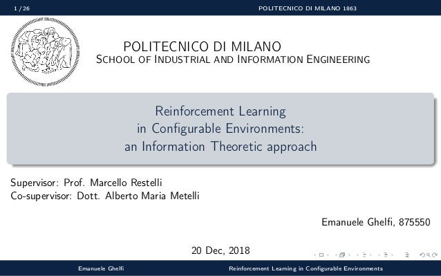 1 / 26 POLITECNICO DI MILANO 1863 POLITECNICO DI MILANO SCHOOL OF INDUSTRIAL AND INFORMATION ENGINEERING Reinforcement Lea...