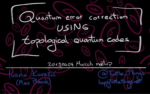 Quantum Error Correction Using Topological Quantum Codes