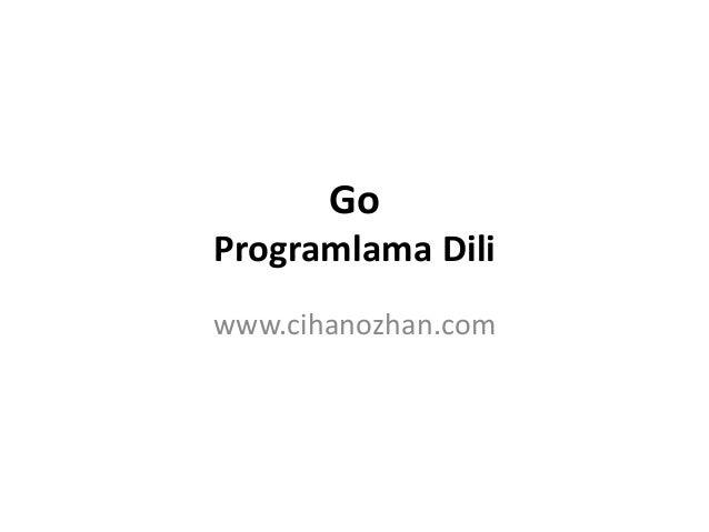 Go Programlama Dili www.cihanozhan.com