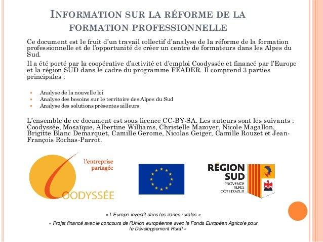 INFORMATION SUR LA RÉFORME DE LA FORMATION PROFESSIONNELLE Ce document est le fruit d'un travail collectif d'analyse de la...