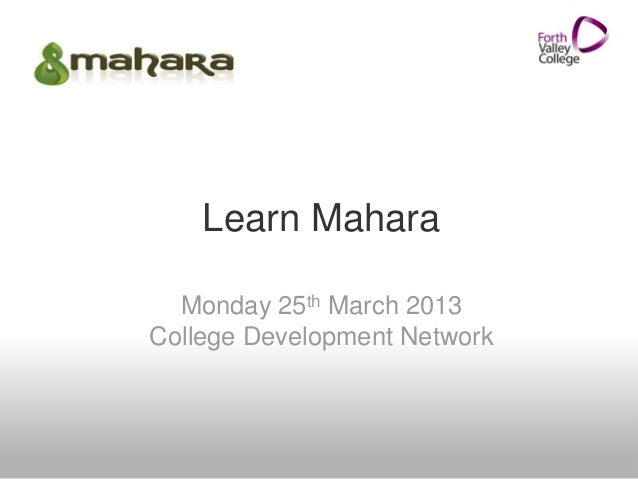 Learn Mahara Monday 25th March 2013 College Development Network