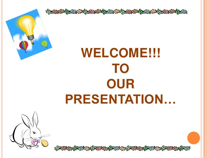 WELCOME!!!<br />TOOURPRESENTATION…<br />