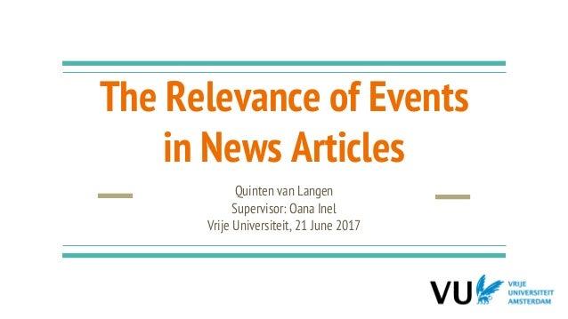 The Relevance of Events in News Articles Quinten van Langen Supervisor: Oana Inel Vrije Universiteit, 21 June 2017