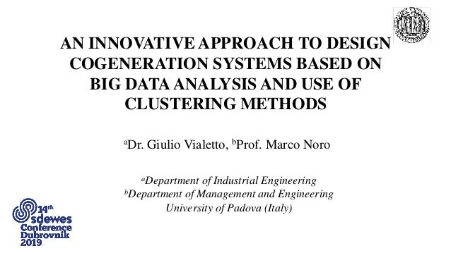 AN INNOVATIVE APPROACH TO DESIGN COGENERATION SYSTEMS BASED ON BIG DATAANALYSIS AND USE OF CLUSTERING METHODS aDr. Giulio ...