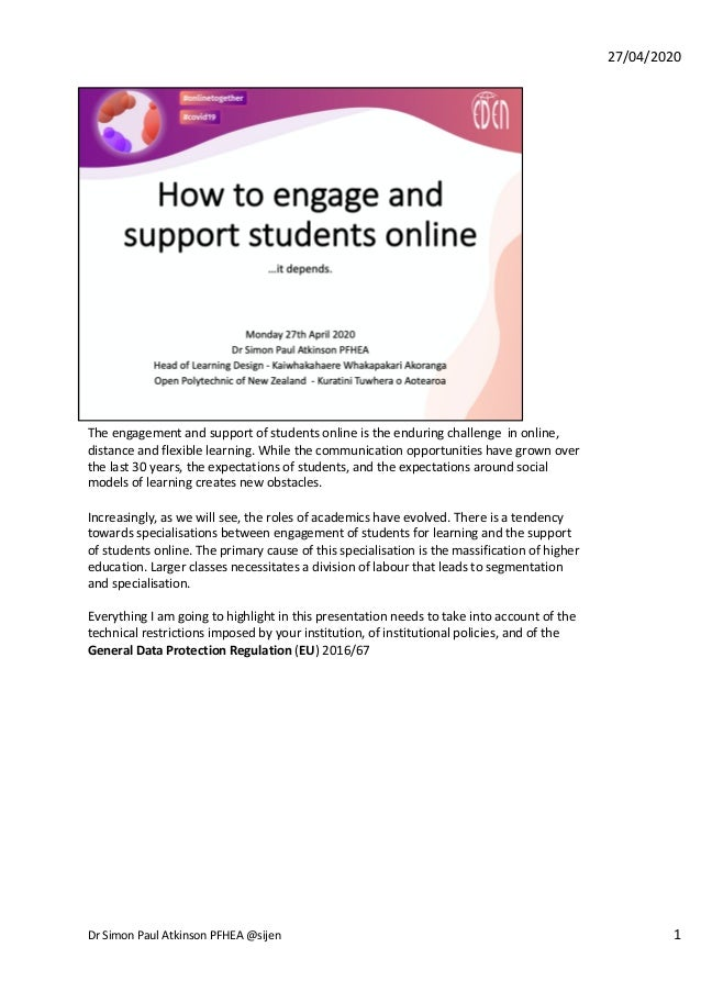 The engagement and support of students online is the enduring challenge in online, distance and flexible learning. While t...