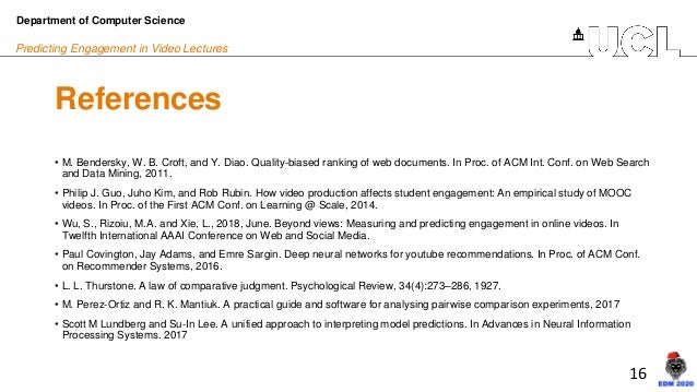 16 Predicting Engagement in Video Lectures References • M. Bendersky, W. B. Croft, and Y. Diao. Quality-biased ranking of ...