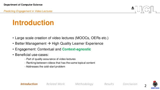 2 Predicting Engagement in Video Lectures Introduction Department of Computer Science • Large scale creation of video lect...