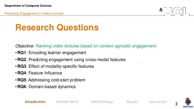 3 Predicting Engagement in Video Lectures Research Questions Department of Computer Science Objective: Ranking video lectu...