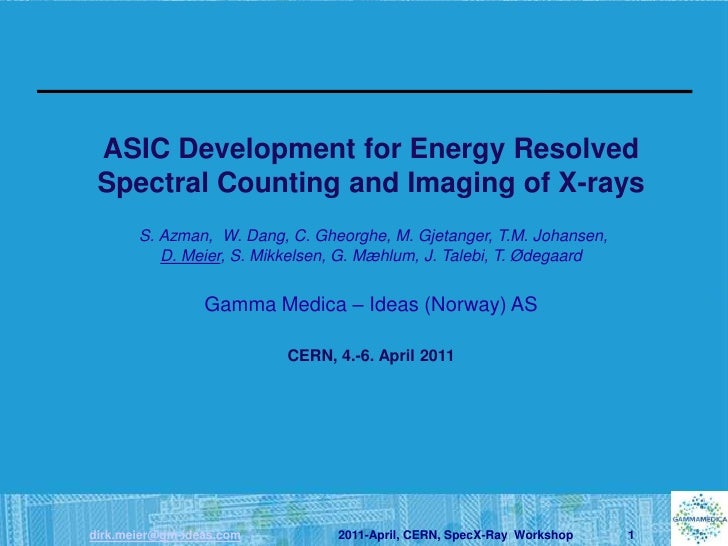 ASIC Development for Energy Resolved Spectral Counting and Imaging of X-rays       S. Azman, W. Dang, C. Gheorghe, M. Gjet...