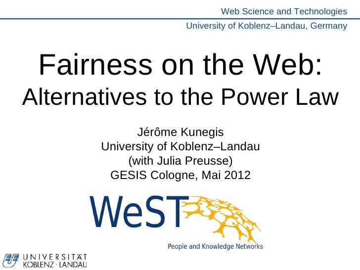 Web Science and Technologies                     University of Koblenz–Landau, Germany Fairness on the Web:Alternatives to...