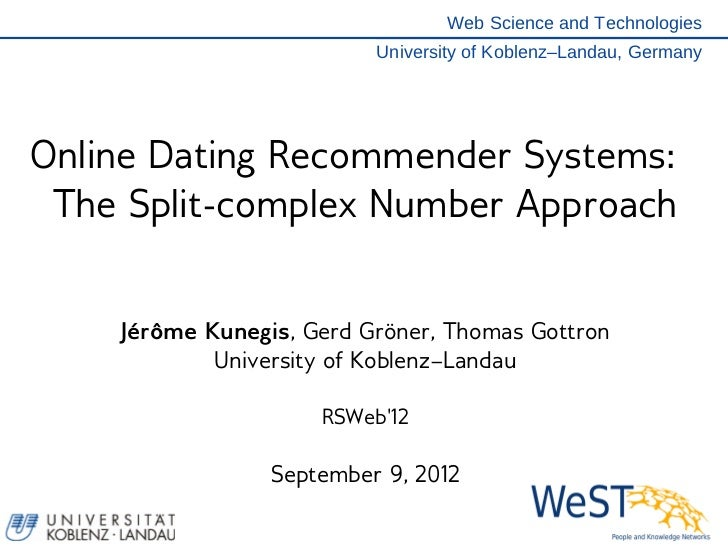 Web Science and Technologies                          University of Koblenz–Landau, GermanyOnline Dating Recommender Syste...