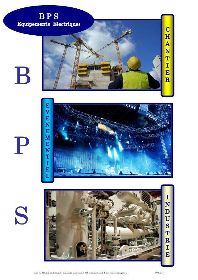 Edité par BPS, tous droits réservés. Document non contractuel. BPS se réserve le droit de modifications sans préavis. 05/0...