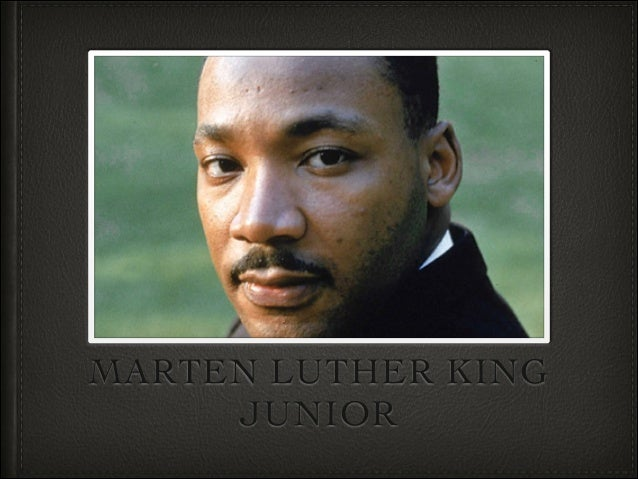 MARTEN LUTHER KING JUNIOR