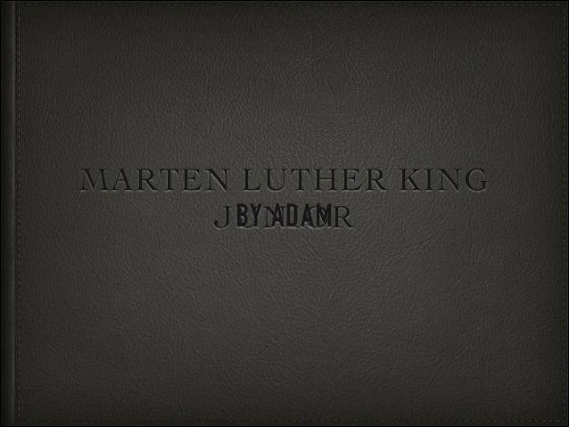 Martin Luther King - Adam D Slide 2