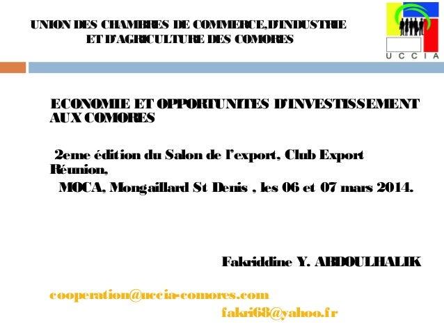 UNION DES CHAMBRES DE COMMERCE,D'INDUSTRIE ET D'AGRICULTURE DES COMORES ECONOMIE ET OPPORTUNITES D'INVESTISSEMENT AUXCOMOR...