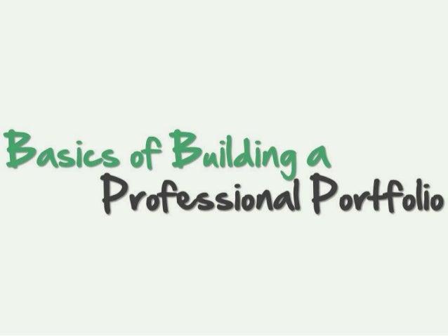 Basics of Building a Professional Portfolio