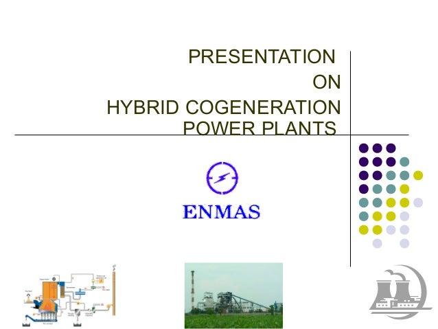 PRESENTATION ON HYBRID COGENERATION POWER PLANTS
