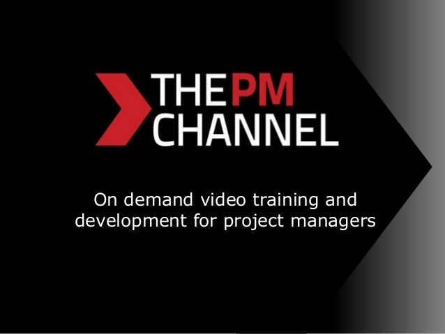 On demand video training and development for project managers