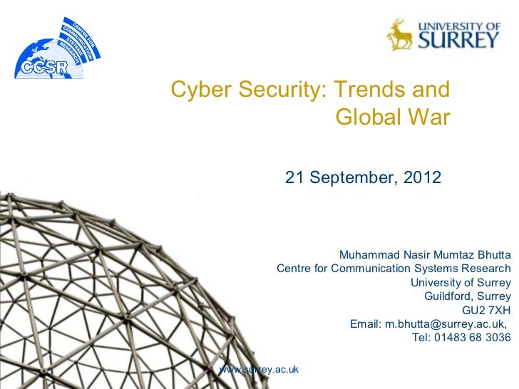 Cyber Security: Trends and                Global War                 21 September, 2012                           Muhammad...