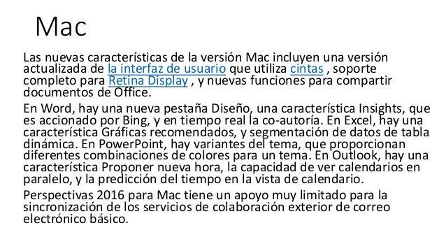 Mac Las nuevas características de la versión Mac incluyen una versión actualizada de la interfaz de usuario que utiliza ci...
