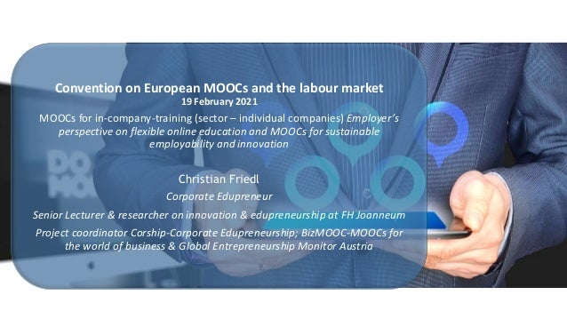 Convention on European MOOCs and the labour market 19 February 2021 MOOCs for in-company-training (sector – individual com...