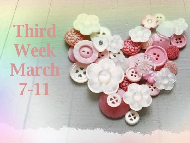 Third Week March 7-11