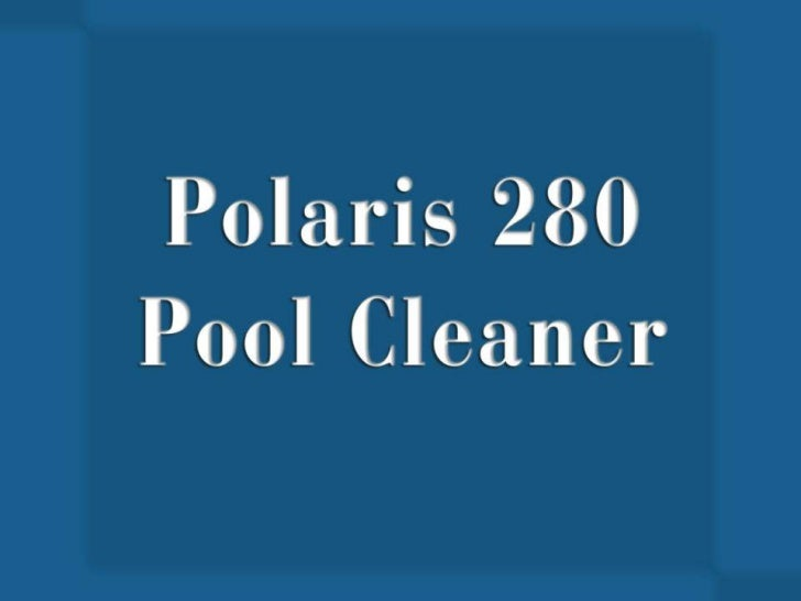 Introduction on Polaris 280 Pool CleanerThere are many pool cleaners available in the market. Among those available, one o...