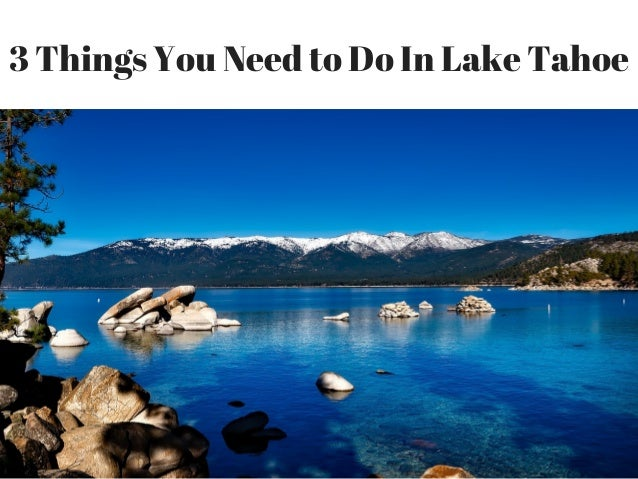 3 Things You Need to Do In Lake Tahoe