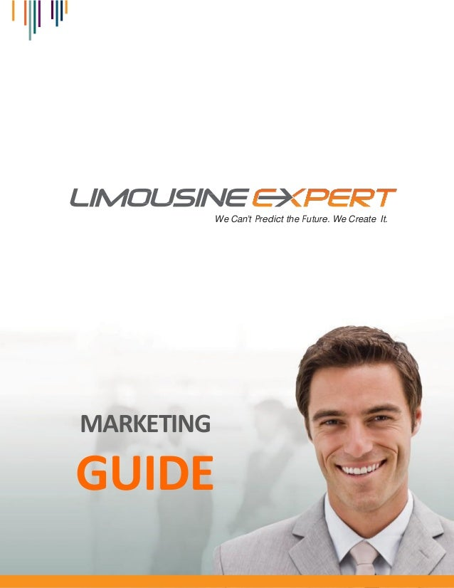 We Can't Predict the Future. We Create It.  MARKETING  GUIDE