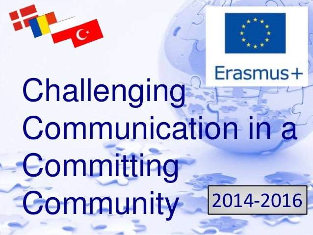 Challenging  Communication in a  Committing  Community 2014-2016
