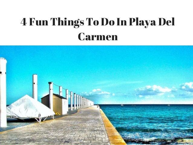 4 Fun Things To Do In Playa Del Carmen