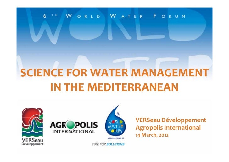 SCIENCE FOR WATER MANAGEMENT      IN THE MEDITERRANEAN                 VERSeau Développement                            é ...