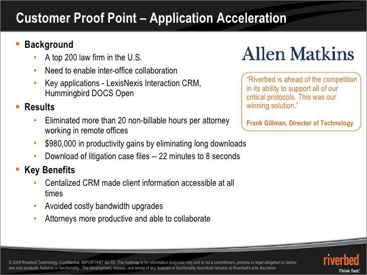 Customer Proof Point – Application Acceleration <ul><li>Background </li></ul><ul><ul><li>A top 200 law firm in the U.S. </...
