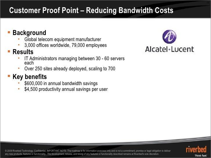 Customer Proof Point – Reducing Bandwidth Costs <ul><li>Background </li></ul><ul><ul><li>Global telecom equipment manufact...