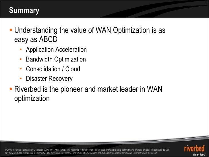 Summary <ul><li>Understanding the value of WAN Optimization is as easy as ABCD </li></ul><ul><ul><li>Application Accelerat...