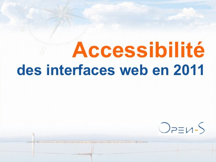 Open-S Accessibilité des interfaces web en 2011